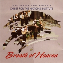 Breath Of Heaven by Christ For The Nations Music