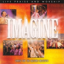 Imagine by Christ For The Nations Music