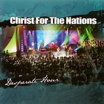 Desperate Hour by Christ For The Nations Music