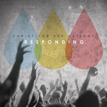Responding by Christ For The Nations Music
