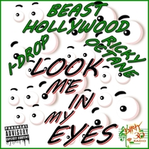 Look Me in My Eyes (feat. I-Drop & Ricky Octane) by Beast Hollywood