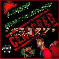 Crazy (feat. I-Drop) by Beast Hollywood