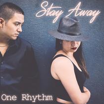 Stay Away by One Rhythm