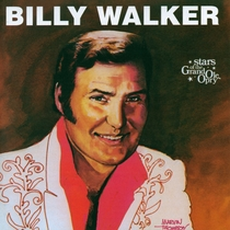 Billy Walker: Stars of the Grand Ole Opry by Billy Walker