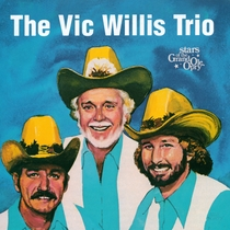 The Vic Willis Trio: Stars of the Grand Ole Opry by The Vic Willis Trio