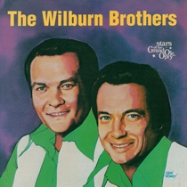 The Wilburn Brothers: Stars of the Grand Ole Opry by The Wilburn Brothers