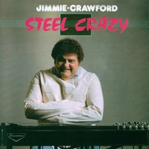 Steel Crazy by Jimmie Crawford