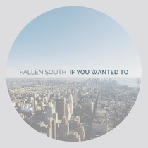 If You Wanted To by Fallen South