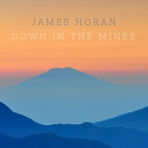 Down in the Mines by James Horan