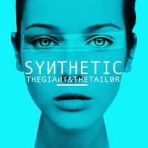 Synthetic by The Giant & The Tailor