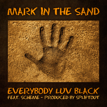Mark in the Sand (feat. Scheme) by Everybody Luv Black