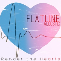 Flatline (Acoustic) by Render the Hearts