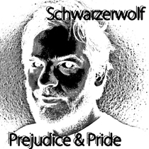Prejudice & Pride by Schwarzerwolf