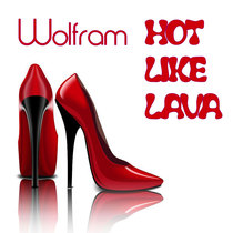 Hot Like Lava by Wolfram