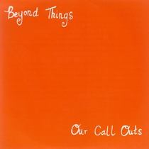 Our Call Outs by Beyond Things