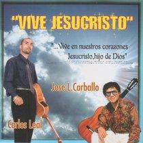 Vive Jesucristo by Carlos Leal y Jose L. Carballo
