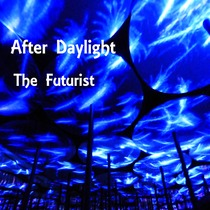 The Futurist by After Daylight