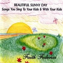 Beautiful Sunny Day by Faith Federici