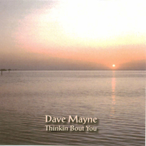 Thinkin Bout You by Dave Mayne