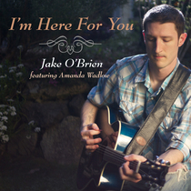 I'm Here For You (feat. Amanda Wadlow) by Jake O'Brien
