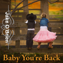Baby You're Back by Jake O'Brien