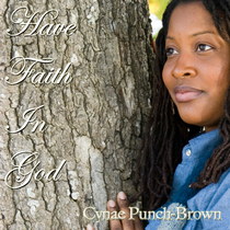 Have Faith In God by Cynae Punch-Brown