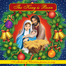The King Is Born by Brother Francis