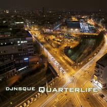 Quarterlife by Djnsque