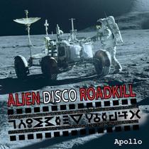 Apollo by Alien Disco Roadkill