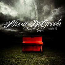 Forsake All by Alissa DeGroote