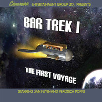 Bar Trek I - The First Voyage by Canamera Entertainment