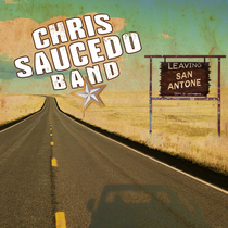 Leaving San Antone by Chris Saucedo Band