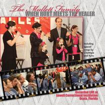 When Hurt Meets the Healer (Live) by The Mullett Family