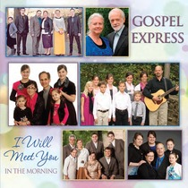 I Will Meet You in the Morning by Gospel Express