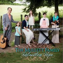 Relentless Hope by The Mullett Family