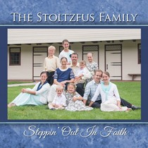 Steppin' Out In Faith by The Stoltzfus Family