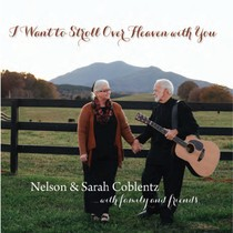 I Want to Stroll Over Heaven with You by Nelson & Sarah Coblentz