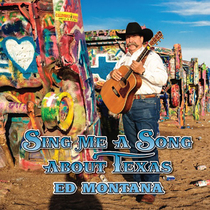 Sing Me a Song About Texas by Ed Montana