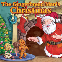 The Gingerbread Man's Christmas by The Fairy Tale Pops