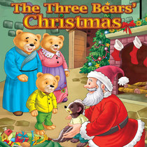 The Three Bears' Christmas by The Fairy Tale Pops