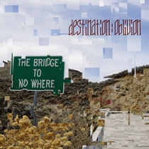 The Bridge To No Where by Destination : Oblivion