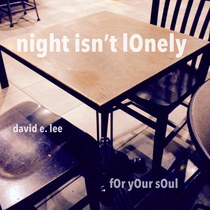 Night Isn't Lonely by David E. Lee