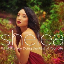 What Are You Doing the Rest of Your Life by Sheléa