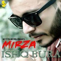 Ishq Bura by Mirza