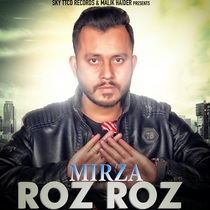 Roz Roz by Mirza