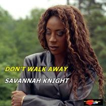 Don't Walk Away by Savannah Knight