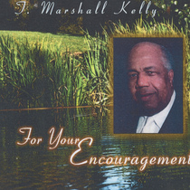 For Your Encouragement by T Marshall Kelly