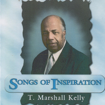 Songs of Inspiration by T Marshall Kelly