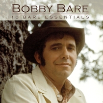 10 Bare Essentials by Bobby Bare