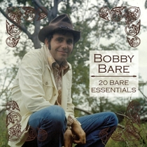 20 Bare Essentials by Bobby Bare